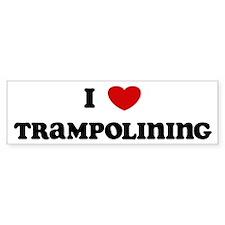 I Love Trampolining Bumper Bumper Sticker