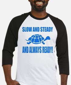 Slow and Steady Always Ready Running Baseball Jers