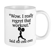 Said No One Ever: I Regret That Workout Mugs