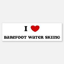 I Love Barefoot Water Skiing Bumper Bumper Bumper Sticker