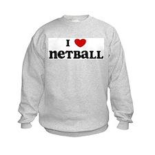 I Love Netball Sweatshirt
