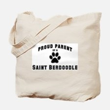 Saint Berdoodle: Proud parent Tote Bag