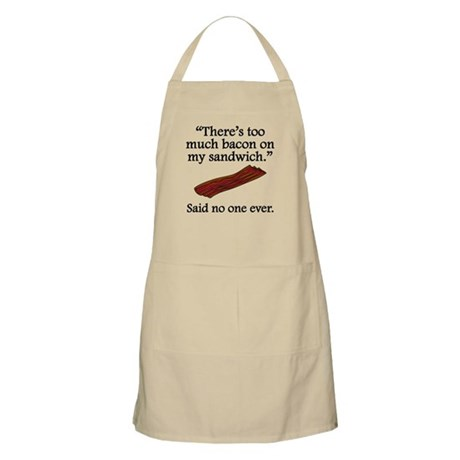 Said No One Ever: Too Much Bacon Apron