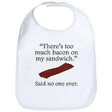 Said No One Ever: Too Much Bacon Bib