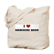 I Love Marching Band Tote Bag