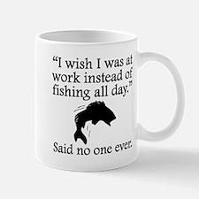 Said No One Ever: Fishing All Day Mugs