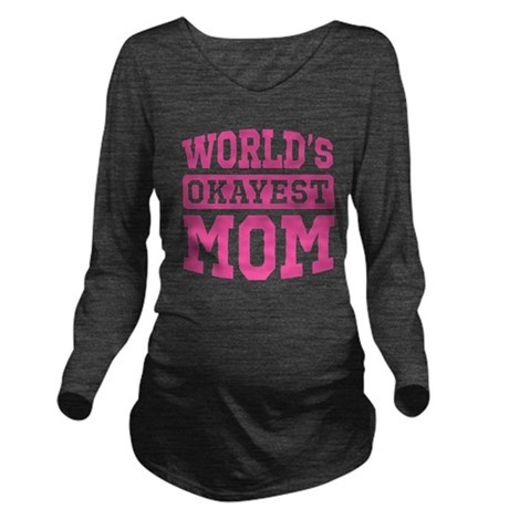 World's Okayest Mom [pink] Long Sleeve Maternity T