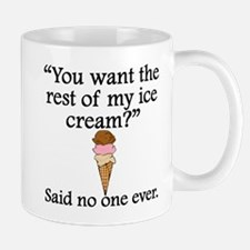 Said No One Ever: The Rest Of My Ice Cream Mugs