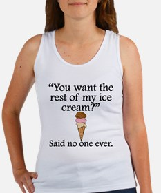 Said No One Ever: The Rest Of My Ice Cream Tank To