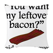 Said No One Ever: Left Over Bacon Woven Throw Pill