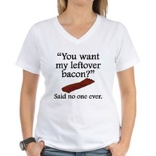 Said No One Ever: Left Over Bacon T-Shirt
