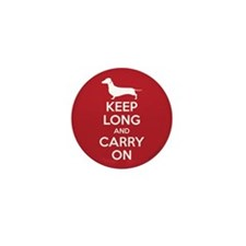 Keep Long and Carry On Mini Button