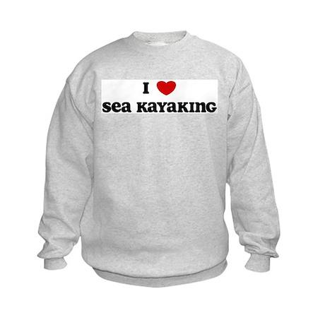 I Love Sea Kayaking Kids Sweatshirt