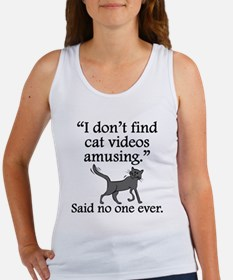 Said No One Ever: Cat Videos Tank Top