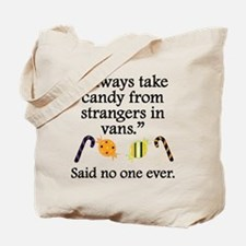 Said No One Ever: Candy From Strangers Tote Bag