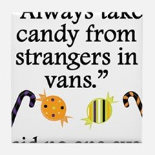 Said No One Ever: Candy From Strangers Tile Coaste