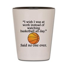 Said No One Ever: Watching Basketball All Day Shot