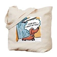Dachshunds hate rain Tote Bag
