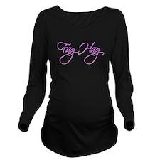 Fag Hag Long Sleeve Maternity T-Shirt