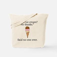 Said No One Ever: More Ice Cream Tote Bag