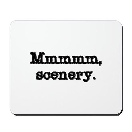 Mmmm, Scenery Mousepad