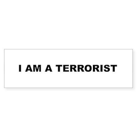 "I AM A TERRORIST ""BUMPER"" STICKER"