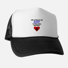 Life Without My Scottish Terrier Trucker Hat