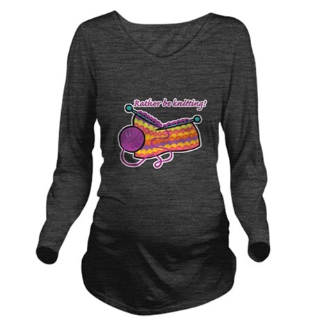 rather be knitting.png Long Sleeve Maternity T-Shi