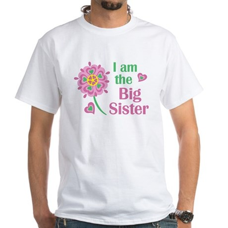 I am the Big Sister White T-Shirt