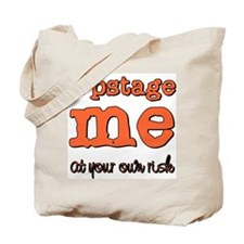 Upstage me at your own risk Tote Bag