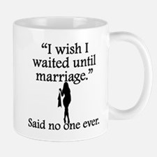 Said No One Ever: I Wish I Waited Until Marriage M
