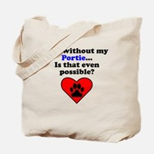 Life Without My Portie Tote Bag