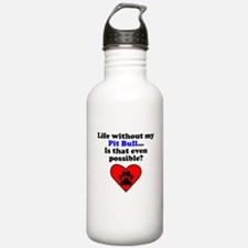 Life Without My Pit Bull Water Bottle