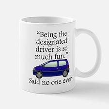 Said No One Ever: Designated Driver Mugs
