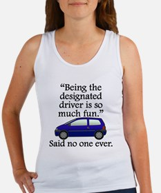 Said No One Ever: Designated Driver Tank Top