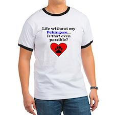 Life Without My Pekingese T-Shirt