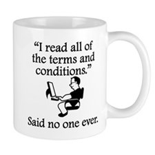 Said No One Ever: Terms And Conditions Mugs