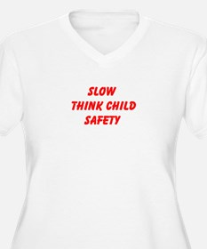 Slow Think Child Safety Plus Size T-Shirt