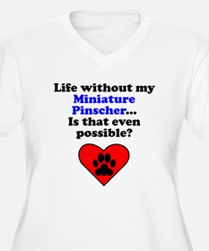 Life Without My Miniature Pinscher Plus Size T-Shi