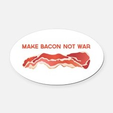 Make Bacon Not War Oval Car Magnet