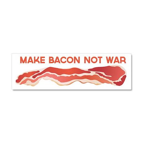 Make Bacon Not War Car Magnet 10 x 3