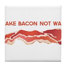 Make Bacon Not War Tile Coaster