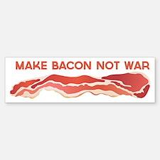 Make Bacon Not War Bumper Bumper Bumper Sticker