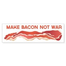 Make Bacon Not War Bumper Bumper Sticker