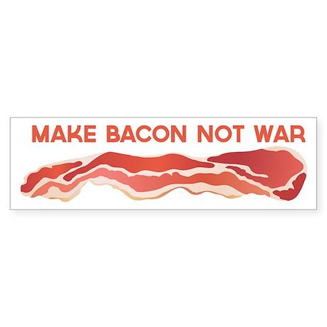 Make Bacon Not War Bumper Sticker
