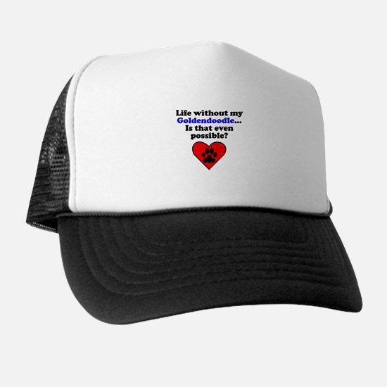 Life Without My Goldendoodle Trucker Hat