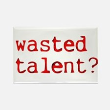 Wasted Talent? Magnets