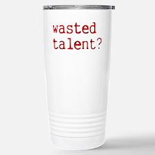 Wasted Talent? Travel Mug