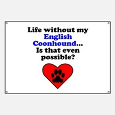 Life Without My English Coonhound Banner