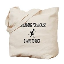 Im running for a cause, I have to poop Tote Bag
